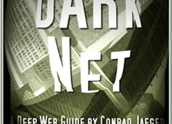 Enter the Dark Net – The Internet's Greatest Secret