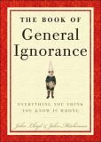 BARNES & NOBLE | The Book of General Ignorance by John Lloyd | NOOK Book (eBook), Hardcover
