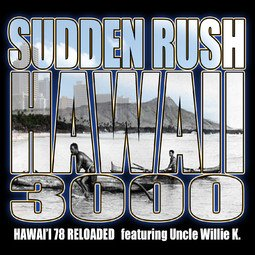 iTunes - Music - Hawaii 3000 (Hawaii 78 Reloaded) [feat. Willie K] - Single by Sudden Rush
