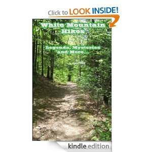 Free Kindle Book - White Mountain Hikes, legends, mysteries and more | Your Camping Expert