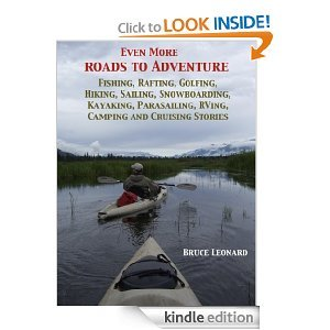 Free On Kindle - Even More Roads to Adventure: Fishing, Rafting, Golfing, Hiking, Sailing Snowboarding, Kayaking, Parasailing, RVing, Camping Stories