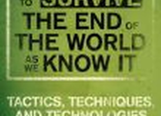 BARNES & NOBLE | How to Survive the End of the World as We Know It: Tactics, Techniques, and Technologies for Uncertain Times by James Wesley Rawles