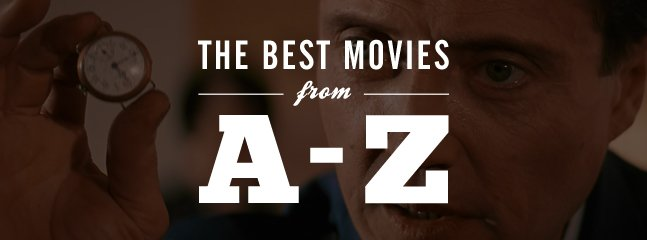 The Best Movies From A-Z | Cool Material