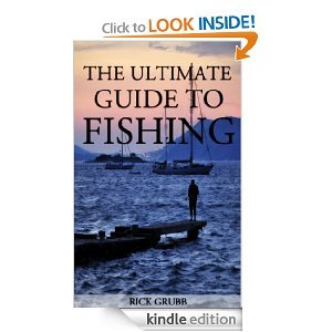 Free Kindle Book - The Ultimate Guide To Fishing | Your Camping Expert