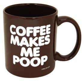 Coffee Makes Me Poop Mug | Cheaper Than A Shrink