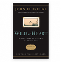 WILD AT HEART - BOOKS   Ransomed Heart Ministries