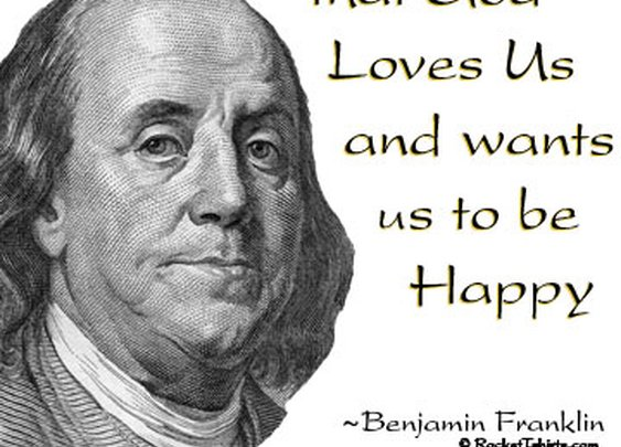 Ben Franklin always got it right.