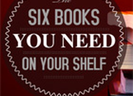 The Six Books You Need on Your Shelf - Primer