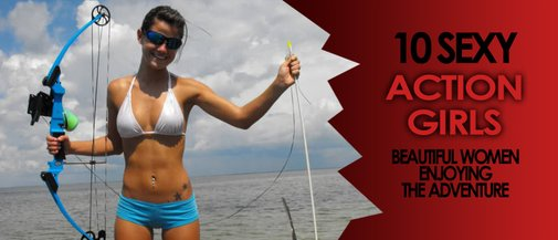 Action Girl: Adventurous Beautiful Women   Manly Adventure