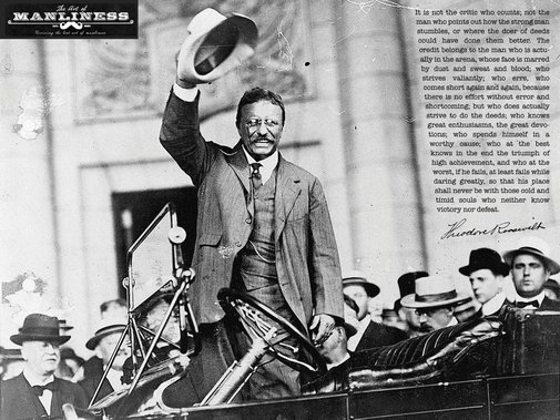 Theodore Roosevelt - The Man In The Arena