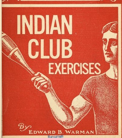 Indian Club Exercises: Swing Your Way to Health   The Art of Manliness