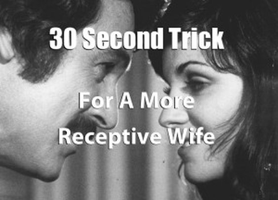 Wife Not Receptive? Try This.