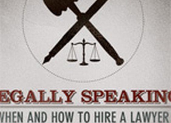 Legally Speaking: When and How to Hire a Lawyer - Primer