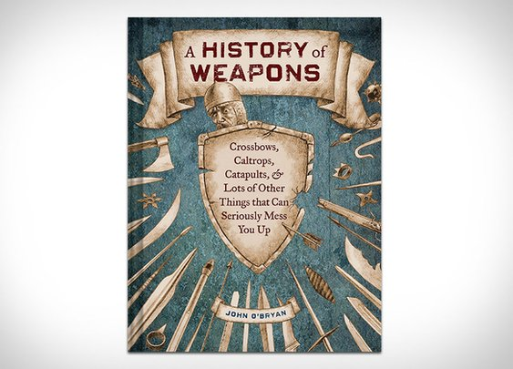 A History of Weapons Book | That Should Be Mine
