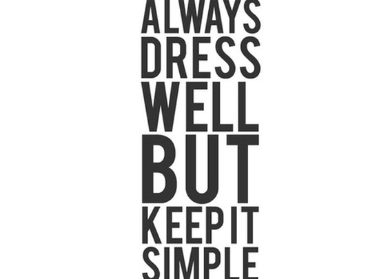 ALWAYS DRESS WELL