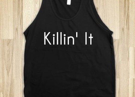 Killin' It - Skreened T-shirts