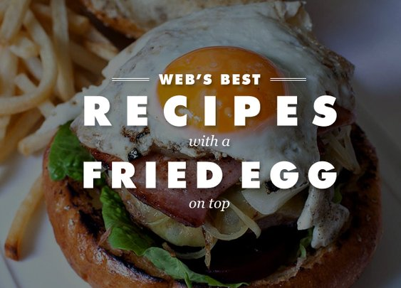 Web's Best: Recipes With A Fried Egg On Top