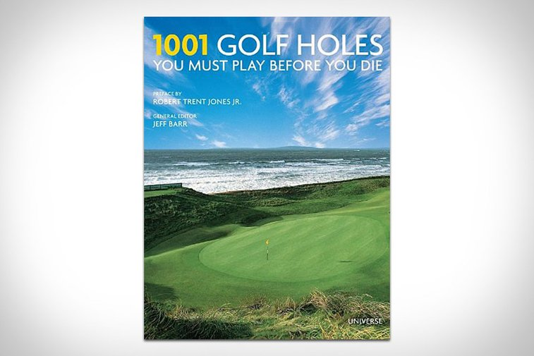 1001 Golf Holes You Must Play Before You Die | Uncrate