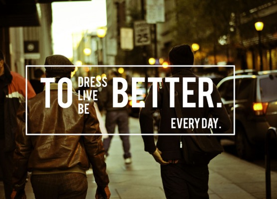 To Dress Live Be Better Everyday