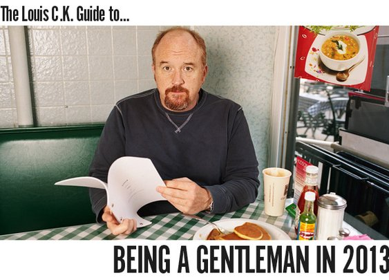 The Louis C.K. Guide To Being A Gentleman In 2013