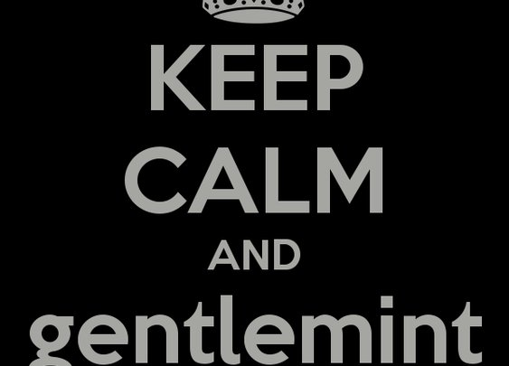 KEEP CALM AND gentlemint IT