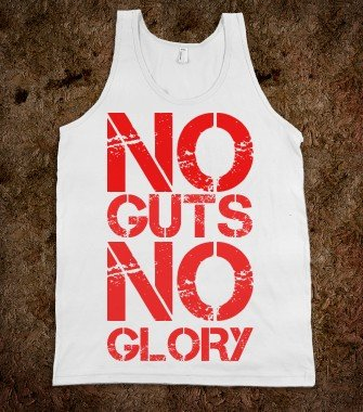 No Guts No Glory