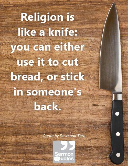 Religion is like a knife