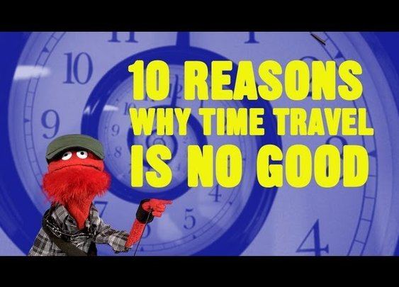 10 Little Things That Would Make Time Travel Super Annoying