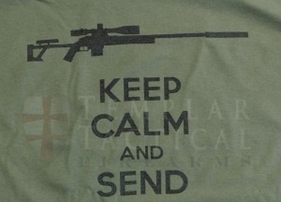 Keep Calm and Send It Tee Shirt | Templar Suppressors, Customer Precision Rifles