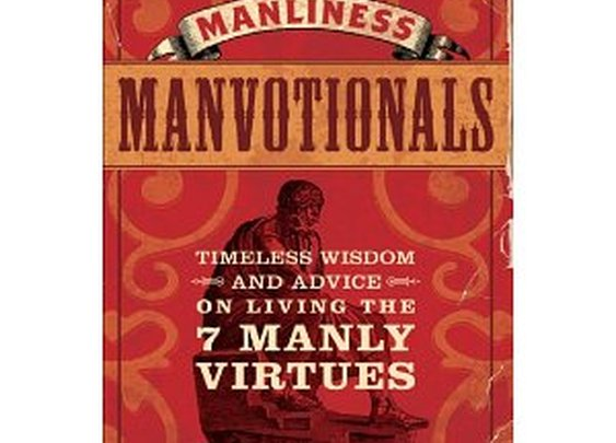 Manvotionals--The Art of Manliness