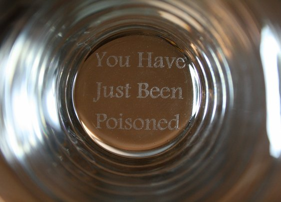 You Have Just Been Poisoned Glass | That Should Be Mine