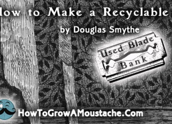 How to Make a Recyclable Blade Bank | How to Grow a Moustache