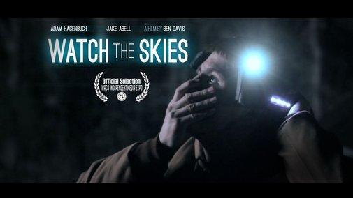 Watch the Skies - Short Sci-Fi Film