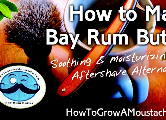 How to Make Bay Rum Butter | How to Grow a Moustache