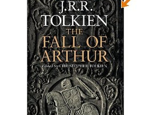 The Fall of Arthur: J.R.R. Tolkien