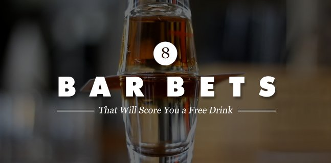 8 Bar Bets That Will Score You a Free Drink | Cool Material