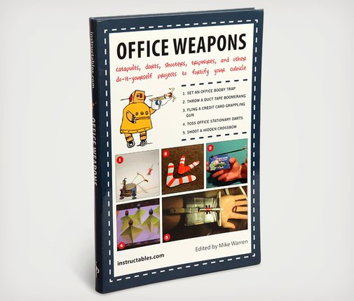 Office Weapons DIY Instructables Book | Cool Material