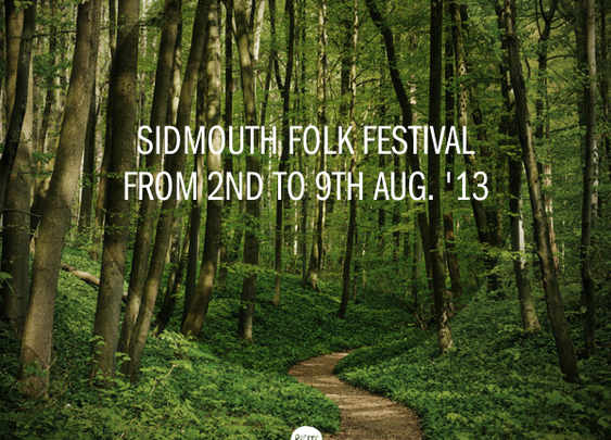 Sidmouth Folk Festival - 2nd to 9th August 2013