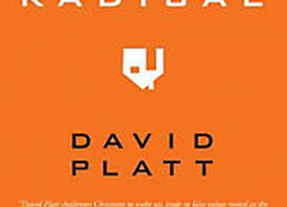 Radical: Taking Back Your Faith From the American Dream -- David Platt