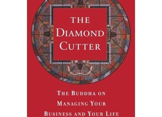 The Diamond Cutter: The Buddha On Managing Your Business And Your Life by Michael Roach - Reviews, Discussion, Bookclubs, Lists