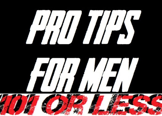 The Friday 5: Pro Tips for Men : 101 or Less