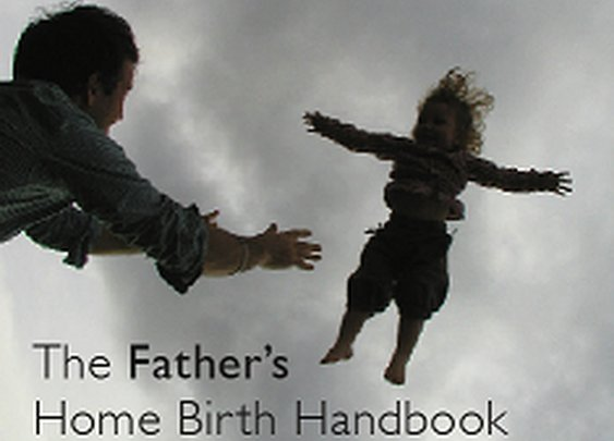 """Interview with Leah Hazard, author of """"The Father's Home Birth Handbook"""" 