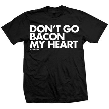 Fab.com   Don't Go Bacon My Heart Tee Blk