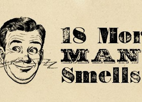 More Manly Smells | The Manliest Smells on the Planet