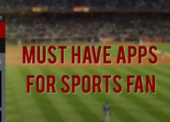5 Must Have Apps For Sports Fan