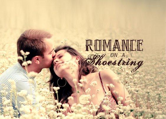 Romance on a Shoestring | Manlihood.com