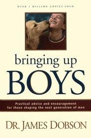 Bringing Up Boys by Dr. James Dobson -- Christianbook.com