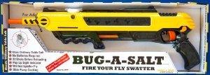 Kill Flys with a Bug-a-Salt Gun