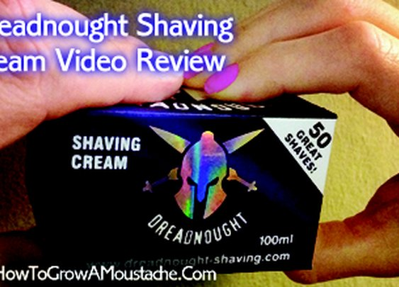Dreadnought Shaving Cream Video Review   How to Grow a Moustache