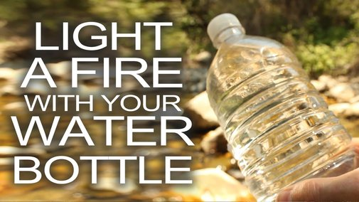 Start a Fire With a Water Bottle - YouTube